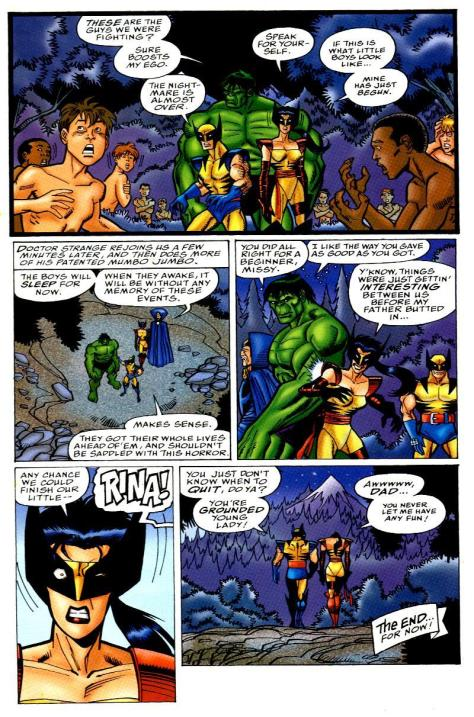 Wolverine shows excellent parenting skills by grounding his daughter for wanting to fight Hulk.  He's definitely Superhero Father of the Year material.